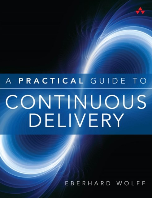 Practical Guide to Continuous Delivery