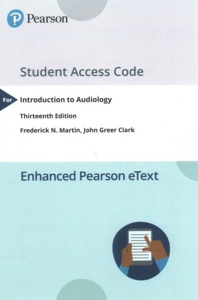 Introduction to Audiology Enhanced Pearson Etext Access Card