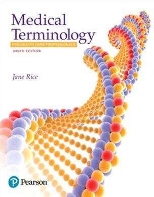 Medical Terminology for Health Care Professionals + Mymedicalterminologylab With Pearson Etext