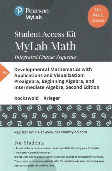 Mymathlab for Developmental Mathematics With Applications and Visualization 10-week Student Access