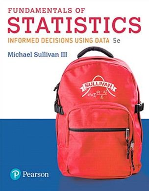 Fundamentals of Statistics + Mystatlab With Pearson Etext
