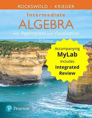 Intermediate Algebra With Applications & Visualization + Mymathlab