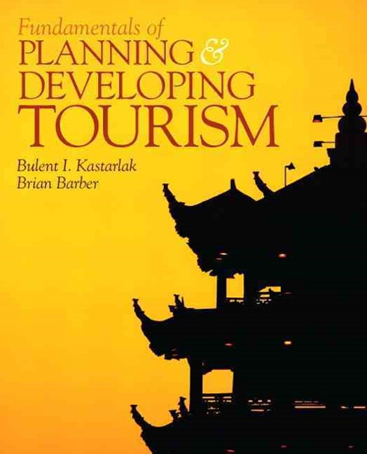 Fundamentals of Planning and Developing Tourism