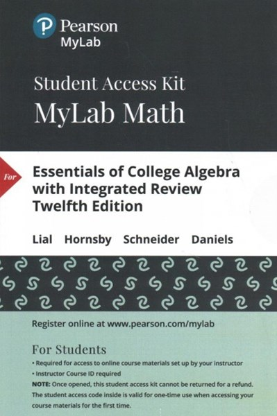 Essentials of College Algebra With Integrated Review Mylab Math With Pearson Etext Standalone Access Card