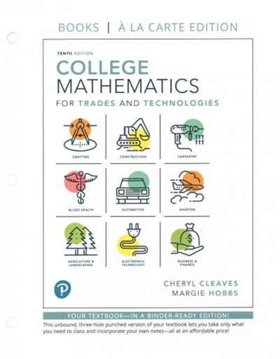College Mathematics for Trades and Technologies Books a La Carte Edition Plus Mylabmath