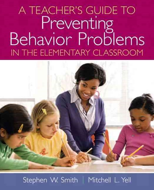 A Teacher's Guide to Preventing Behavior Problems in the Elementary Classroom