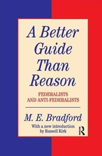 A Better Guide Than Reason by M. E. Bradford (9780138736880) - PaperBack - History Latin America