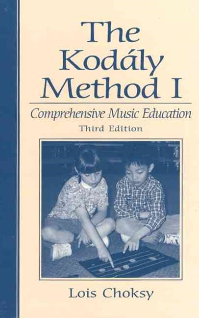 Kodaly Method I, The: Comprehensive Music Education
