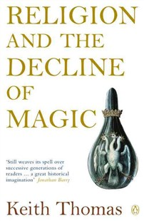 Religion And The Decline Of Magic by Keith Thomas (9780140137446) - PaperBack - History European