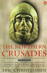 The Northern Crusades by Eric Christiansen (9780140266535) - PaperBack - History Ancient & Medieval History