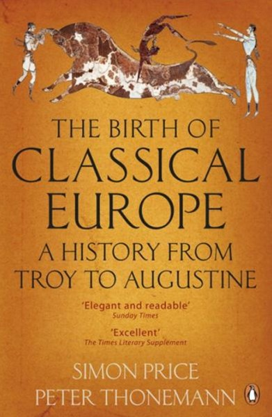 Birth Of Classical Europe, TheThe