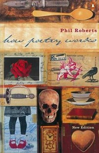How Poetry Works by Phil Roberts, Philip Davies Roberts (9780140285376) - PaperBack - Reference