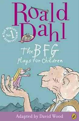 The BFG: A Play