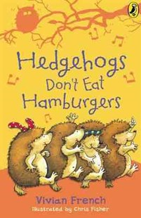 Hedgehogs Don't Eat Hamburgers by Vivian French, Chris Fisher (9780140364095) - PaperBack - Children's Fiction Intermediate (5-7)