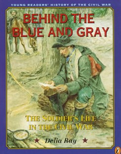 Behind the Blue and Gray by Delia Ray (9780140383041) - PaperBack - History North America