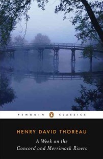 A Week on the Concord and Merrimack Rivers by Thoreau Henry David, H. Daniel Peck (9780140434422) - PaperBack - Poetry & Drama Poetry
