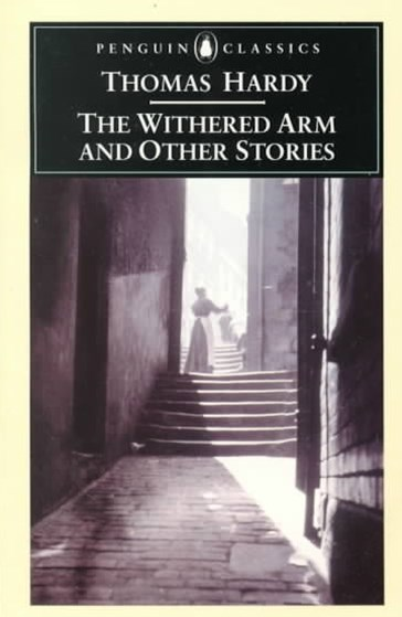The Withered Arm And Other Stories 1874-1888