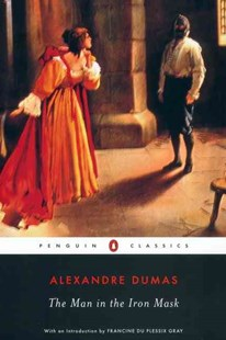 The Man In The Iron Mask by Alexandre Dumas, Alexandre Dumas, Francine Du Plessix-Gray, Joachim Neugroschel, Jacqueline Rogers (9780140439243) - PaperBack - Adventure Fiction Modern