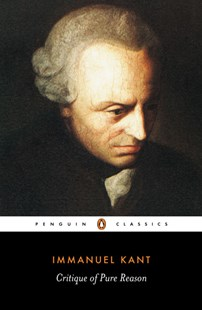 Critique Of Pure Reason by Immanuel Kant, Marcus Weigelt, Max Muller, Marcus Weigelt, Immanuel Kant (9780140447477) - PaperBack - Philosophy Modern