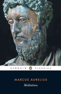 Meditations by Marcus Aurelius, Martin Hammond, Diskin Clay, Martin Hammond (9780140449334) - PaperBack - Classic Fiction