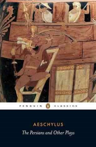 The Persians And Other Plays, TheSeven Against Thebes / The Suppliants