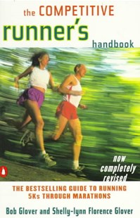The Competitive Runner's Handbook by Robert Glover, Peter Schuder, Shelly-lynn Florence Glover (9780140469905) - PaperBack - Health & Wellbeing Diet & Nutrition