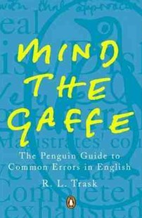 Mind The Gaffe by R L Trask, R. L. Trask (9780140514766) - PaperBack - Reference