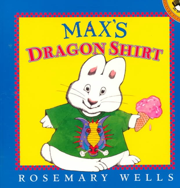 Max's Dragon Shirt: Max & Ruby