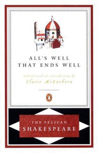 All's Well That Ends Well: Pelican Shakespeare