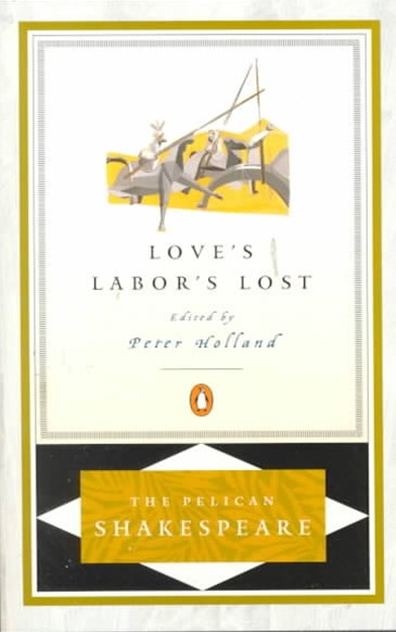 Love's Labor's Lost: Pelican Shakespeare