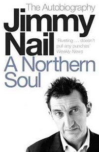 A Northern Soul by Jimmy Nail (9780141014289) - PaperBack - Biographies Entertainment