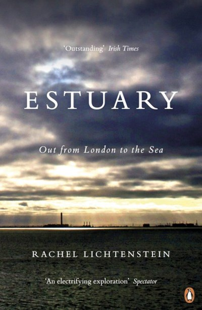 Estuary: Out From London to the Sea