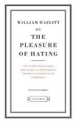 On The Pleasure Of Hating
