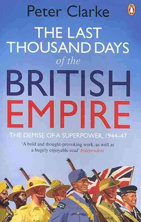 The Last Thousand Days of the British Empire