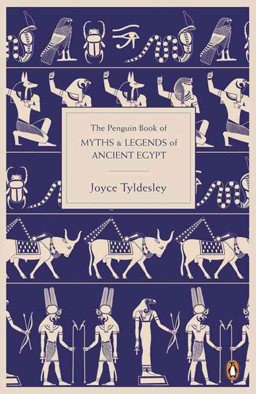 The Penguin Book Of Myths And Legends Of Ancient Egypt