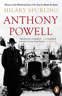 Anthony Powell: Dancing to the Music of Time by Hilary Spurling (9780141030791) - PaperBack - Biographies General Biographies
