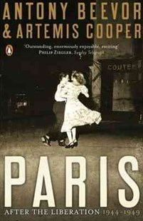 Paris After The Liberation by Antony Beevor, Artemis Cooper (9780141032412) - PaperBack - History European