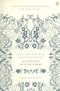 Why Is There Something Rather Than Nothing? by Leszek Kolakowski, Agnieszka Kolakowska (9780141035253) - PaperBack - Philosophy Modern
