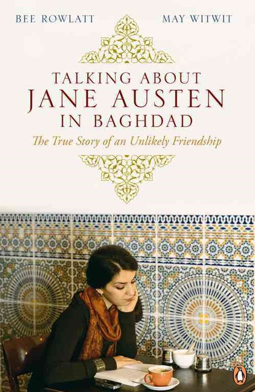Talking About Jane Austen In Baghdadnlikely Friendship