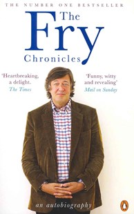 The Fry Chronicles by Stephen Fry (9780141039800) - PaperBack - Biographies Entertainment