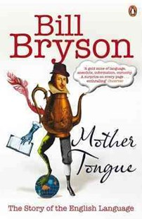 Mother Tongue by Bill Bryson (9780141040080) - PaperBack - Language