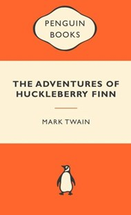 The Adventures Of Huckleberry Finn: Popular Penguins by Mark Twain (9780141045184) - PaperBack - Adventure Fiction