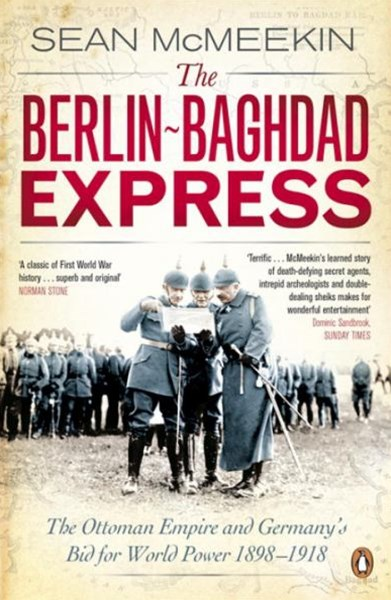 The Berlin-Baghdad Express, TheFor World Power, 1898-1918