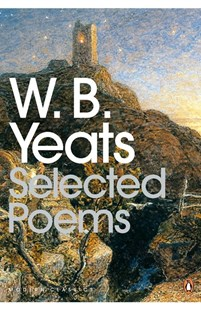 Selected Poems by William Butler Yeats, W. B. Yeats, Timothy Webb (9780141181257) - PaperBack - Poetry & Drama Poetry
