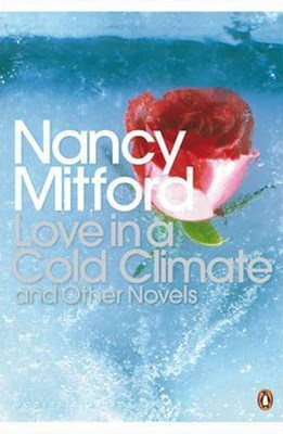 A Love In A Cold Climate & Other NovelsIn