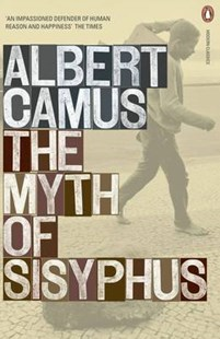 The Myth Of Sisyphus by Albert Camus, Albert Camus, Justin O'Brien (9780141182001) - PaperBack - Classic Fiction