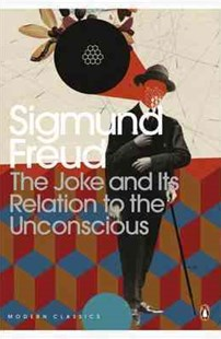 The Joke And Its Relation To The Unconscious by Sigmund Freud, Sigmund Freud, Joyce Crick, John Carey, Adam Phillips (9780141185545) - PaperBack - Social Sciences Psychology