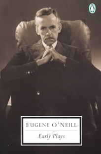 Early Plays by Eugene O'Neill, Eugene O'Neill, Jeffrey H. Richards (9780141186702) - PaperBack - Classic Fiction