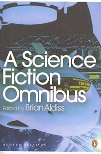 Science Fiction Omnibus by Brian Aldiss (9780141188928) - PaperBack - Modern & Contemporary Fiction General Fiction