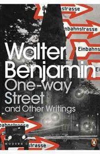One-Way Street And Other Writings by Walter Benjamin, Amit Chaudhuri, J. A. Underwood (9780141189475) - PaperBack - Modern & Contemporary Fiction Literature